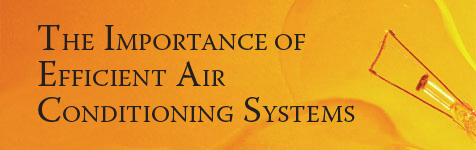 Energy Efficient: The Importance of Efficient Air Conditioning Systems...